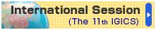 International Session (The 11th IGICS)